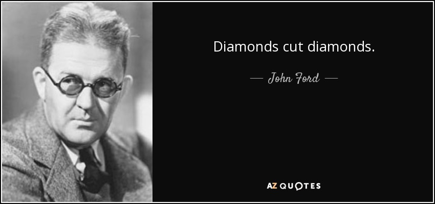 quote-diamonds-cut-diamonds-john-ford-104-83-40